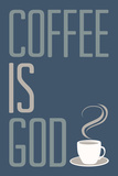 Coffee Is God Humor Poster Poster