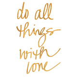 Do All Things with Love (gold foil) Affischer