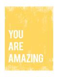 """""""You are amazing"""" (Sei sorprendente) Stampa"""