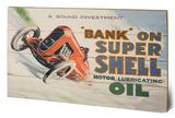 Shell - Bank on Shell - Racing Car, 1924 Wood Sign