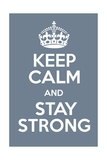 Keep Calm and Stay Strong Póster por Andrew S Hunt