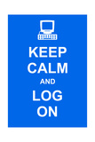 Keep Calm and Log On Pósters por  prawny