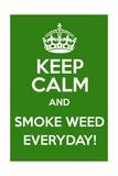 Keep Calm and Smoke Weed Everyday Posters tekijänä Andrew S Hunt