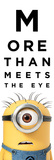 Despicable Me - More Than Meets The Eye Prints