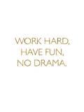 Work Hard Have Fun No Drama Poster di Brett Wilson