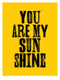 You Are My Sunshine Póster por Brett Wilson