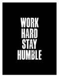 Work Hard Stay Humble Black Stampe di Brett Wilson