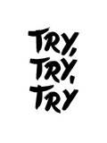 Try Try Try Pósters por Brett Wilson
