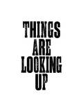 Things Are Looking Up Poster di Brett Wilson