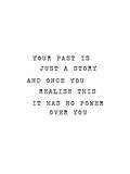 Your Past Is Just A Story Stampe di Brett Wilson