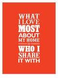 What I Love Most About My Home Posters av Brett Wilson