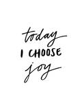 Today I Choose Joy Stampe di Brett Wilson