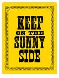 Keep On The Sunny Side Poster di Brett Wilson