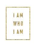I Am Who I Am Copy Pósters por Brett Wilson