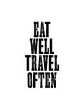 Eat Well Travel Often Láminas por Brett Wilson
