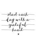 Start Each Day With A Grateful Heart Poster von Brett Wilson
