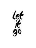 Let It Go Stampe di Brett Wilson