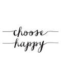 Choose Happy BW Póster por Brett Wilson