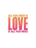 All You Need Is Love Copy Poster di Brett Wilson