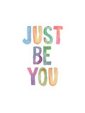 Just Be You Posters by Brett Wilson
