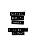 Listen Smile Agree Stampe di Brett Wilson