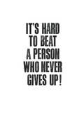 Its Hard To Beat A Person Poster par Brett Wilson