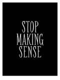 Stop Making Sense Stampe di Brett Wilson