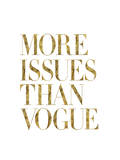 More Issues Than Vogue Gold Posters por Brett Wilson