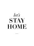Lets Stay Home Arte por Brett Wilson