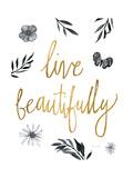 Live Beautifully BW Posters van Sara Zieve Miller