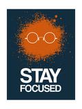 Stay Focused Splatter 4 Premium Giclee Print by  NaxArt