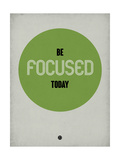 Be Focused Today 1 Premium Giclee Print by  NaxArt