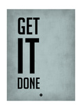 Get it Done Blue Plakater af  NaxArt