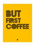 But First Coffee 3 Kunst von  NaxArt