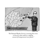 """The National Weather Service is warning these areas to brace for what cou…"" - New Yorker Cartoon Reproduction giclée Premium par Joe Dator"