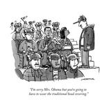 """I'm sorry Mrs. Obama but you're going to have to wear the traditional hea…"" - New Yorker Cartoon Reproduction giclée Premium par Joe Dator"