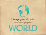 Change Your Thoughts and Change Your World Reproduction procédé giclée par Jeanne Stevenson