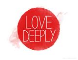 Love Deeply Reproduction procédé giclée par Jeanne Stevenson