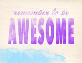 Remember to be Awesome Reproduction procédé giclée par Jeanne Stevenson
