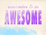Remember to be Awesome Stampa giclée di Jeanne Stevenson