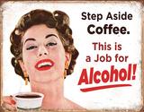 Step Aside Coffee Blechschild