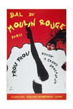 Bal Du Moulin Rouge Paris; Frou Frou - Revue a Grand Spectacle Reproduction procédé giclée