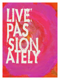 Live Passionately-Pink Stampa giclée di Lisa Weedn
