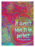 It Doesn't Have To Be Perfect Stampa giclée di Lisa Weedn
