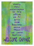Welcome Change Stampa giclée di Lisa Weedn