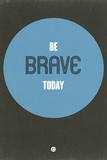 Be Brave Today 2 Targa di plastica di  NaxArt