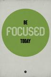 Be Focused Today 1 Targa di plastica di  NaxArt