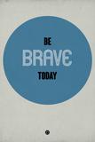 Be Brave Today 1 Targa di plastica di  NaxArt