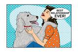 Best Relationship Ever Kunstdrucke von  Dog is Good