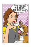 It's You or the Dog Plakater av  Dog is Good